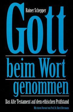 Gott beim Wort genommen von Herrmann,  Horst, Schepper,  Rainer