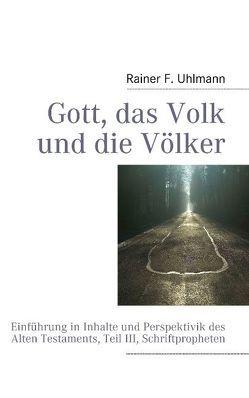 Gott, das Volk und die Völker von Uhlmann,  Rainer F.