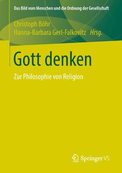 Gott denken von Böhr,  Christoph, Gerl-Falkovitz,  Hanna-Barbara