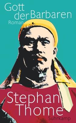 Gott der Barbaren von Thome,  Stephan