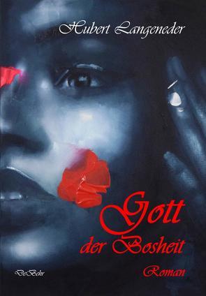 Gott der Bosheit – Roman von Langeneder,  Hubert