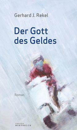 Gott des Geldes von Rekel,  Gerhard J.
