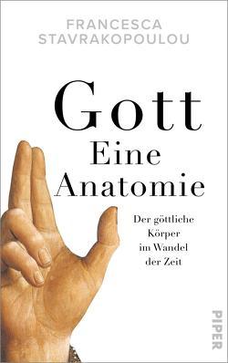 Gott – Eine Anatomie von Schuler,  Karin, Stavrakopoulou,  Francesca, Zettner,  Dr. Maria