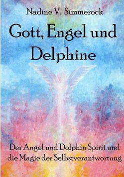 Gott, Engel und Delphine von Simmerock,  Nadine V.