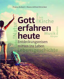 Gott erfahren heute von Eckert,  Franz, Stricker,  Hans Alfred