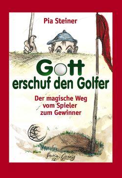 Gott erschuf den Golfer von Steiner,  Pia