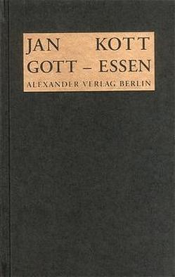 Gott-Essen von Kott,  Jan, Lachmann,  Peter
