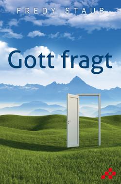 Gott fragt von Staub,  Fredy