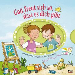 Gott freut sich so, dass es dich gibt von Husmann,  Tanja, Schäder,  Katrin
