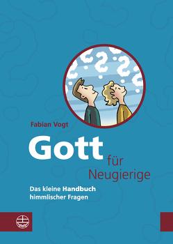 Gott für Neugierige von Vogt,  Fabian