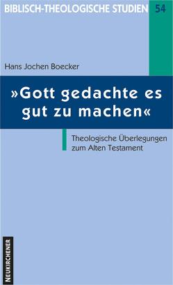 Gott gedachte es gut zu machen von Boecker,  Hans Jochen, Frey,  Jörg, Hahn,  Ferdinand, Janowski,  Bernd, Schmidt,  Werner H., Schrage,  Wolfgang