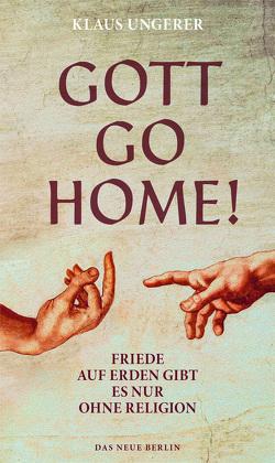 Gott Go Home! von Ungerer,  Klaus