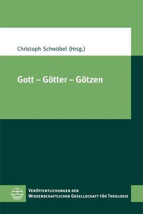 Gott – Götter – Götzen von Schwöbel,  Christoph