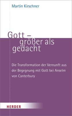 Gott – größer als gedacht von Kirschner,  Martin