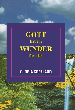 Gott hat ein Wunder für dich von Copeland,  Gloria
