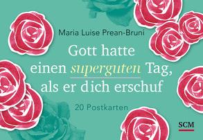 Gott hatte einen superguten Tag, als er dich erschuf – Postkartenbuch von Prean-Bruni,  Maria Luise