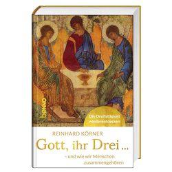 Gott, ihr drei … von Körner,  Reinhard