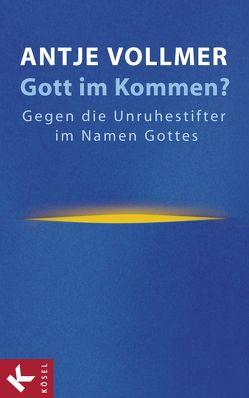 Gott im Kommen? von Vollmer,  Antje