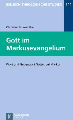 Gott im Markusevangelium von Blumenthal,  Christian, Frey,  Jörg, Hartenstein,  Friedhelm, Janowski,  Bernd, Konradt,  Matthias, Schmidt,  Werner H.