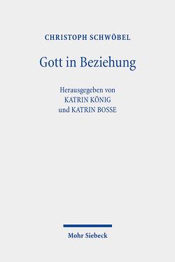 Gott in Beziehung von Schwöbel,  Christoph