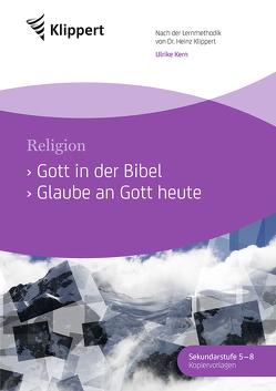 Gott in der Bibel – Glaube an Gott heute von Kern,  Ulrike