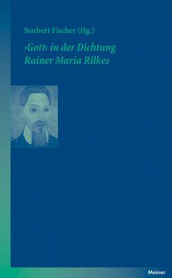 """""""Gott"""" in der Dichtung Rainer Maria Rilkes von Fischer,  Norbert"""