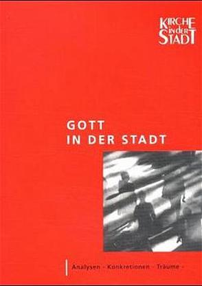 Gott in der Stadt von Dannowski,  Hans W, Göpfert,  Michael, Gross,  Gisela, Grünberg,  Wolfgang, Krusche,  Günter, Meister-Karanikas,  Ralf