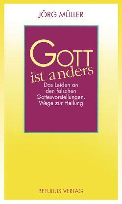 Gott ist anders von Müller – Dr.,  Jörg