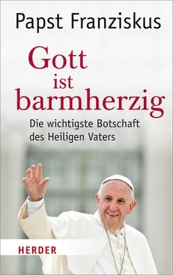 Gott ist barmherzig von Biallowons,  Simon, Papst Franziskus