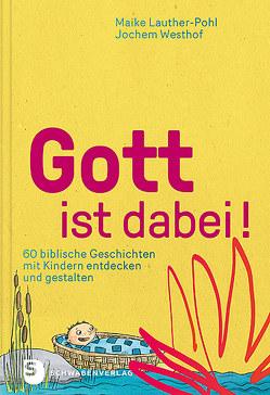 Gott ist dabei! von Lauther-Pohl,  Maike, Westhof,  Jochem