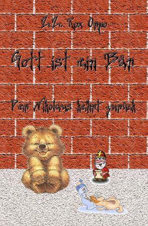 Gott ist ein Bär / Gott ist ein Bär Der Nikolaus kehrt zurück von Orpo,  Z.Z. Rox