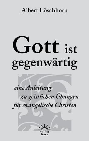 Gott ist gegenwärtig von Löschhorn,  Albert