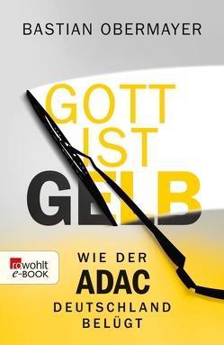 Gott ist gelb von Leyendecker,  Hans, Obermayer,  Bastian