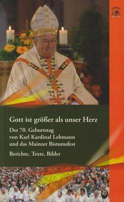 Gott ist grösser als unser Herz von Beck,  Kurt, Huber,  Wolfgang, Kasper,  Walter, Koch,  Roland, Kohl,  Helmut, Lehmann,  Karl, Merkel,  Angela