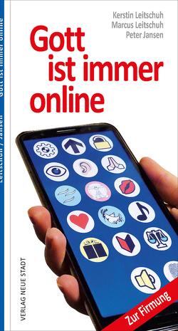 Gott ist immer online von Jansen,  Peter, Leitschuh,  Kerstin, Leitschuh,  Marcus C.