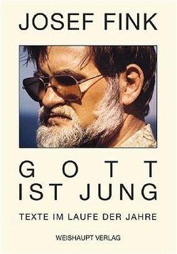Gott ist jung von Fink,  Josef