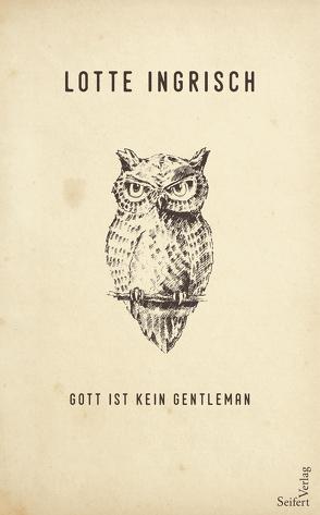 Gott ist kein Gentleman von Ingrisch,  Lotte