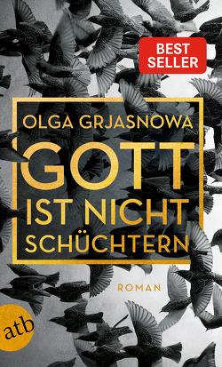 Gott ist nicht schüchtern von Grjasnowa,  Olga