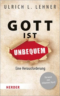 Gott ist unbequem von Lehner,  Ulrich L