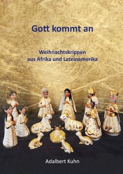 Gott kommt an von Kuhn,  Adalbert
