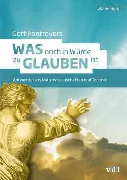Gott kontrovers von Hehl,  Walter