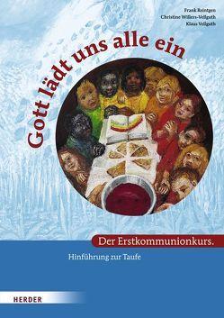 Gott lädt uns alle ein. Der Erstkommunionkurs von Köder,  Sieger, Reintgen,  Frank, Ryba,  Michael, Vellguth,  Klaus, Willers-Vellguth,  Christine
