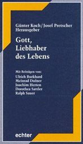 Gott, Liebhaber des Lebens von Burkhard,  U, Dufner,  M, Herten,  J, Koch,  Günter, Pretscher,  Josef