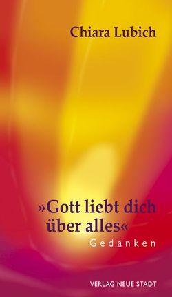 """""""Gott liebt dich über alles"""" von Lubich,  Chiara, Vandeleene,  Michel"""
