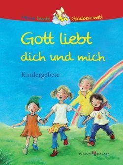 Gott liebt dich und mich von Hübner,  Franz, Schmidt,  Susanne Leontine