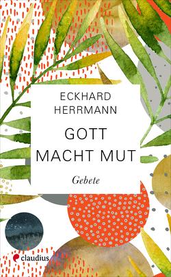 Gott macht Mut von Herrmann,  Eckhard