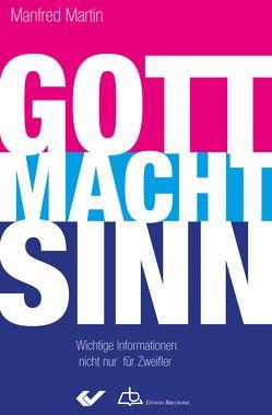 Gott macht Sinn von Martin,  Manfred