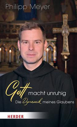 Gott macht unruhig von Meyer,  Philipp