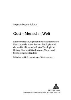 Gott – Mensch – Welt von Degen-Ballmer,  Stephan