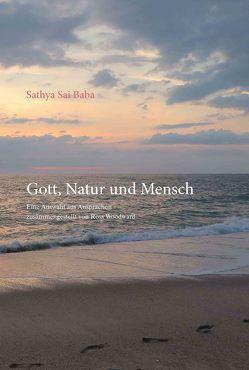 Gott, Natur und Mensch von Barbi,  Siegfried, Sathya Sai Baba, Woodward,  Ross